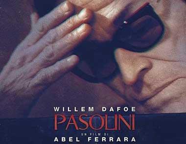 Abel Ferrara e Willem Dafoe fanno rivivere Pasolini