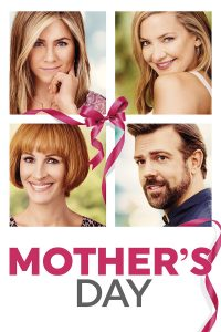 "Poster for the movie ""Mother's Day"""